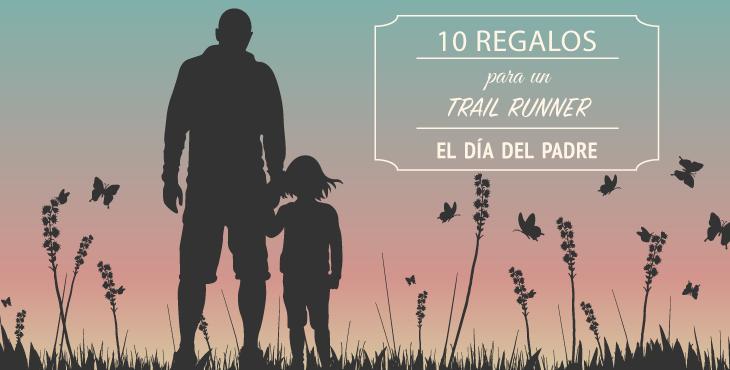 ¿Qué regalar a un trail runner el día del padre?
